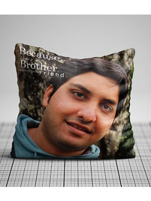 Personalized pillow ( Because I have Brother )