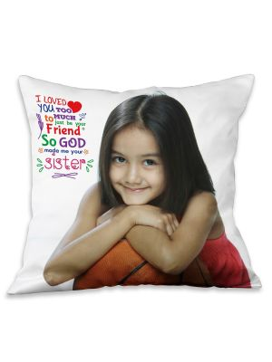 Personalized photo pillow ( Because I Have Sisters )
